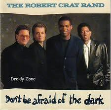 CRAY ROBERT- DON'T BE AFRAID OF THE DARK. CD,