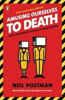 AMUSING OURSELVES TO DEATH by Neil Postman, Andrew Postman (014303653X)