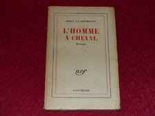 DRIEU LA ROCHELLE / L'HOMME A CHEVAL Nrf-Gallimard Edition ancienne 1943 (WW2)