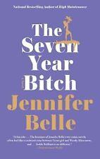 The Seven Year Bitch - LikeNew - Belle, Jennifer - Paperback