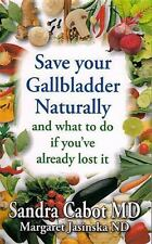 Save Your Gallbladder Naturally (and What to Do If You've Alrea Dy Lost It) (Pap