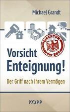 Vorsicht Enteignung! Der Griff nach Ihrem Vermögen Michael Grandt Buch Deutsch