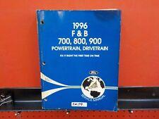 1996 FORD  F & B 700 800 900 DRIVETRAIN SERVICE MANUAL  (FM179)