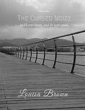 NEW The Cursed Noize (White Twilight) (Volume 1) by Louisa Brown