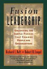 Fusion Leadership : Unlocking the Subtle Forces That Change People & Organizatio