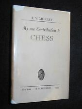 SIGNED; F V MORLEY - My One Contribution to CHESS - 1945-1st (Frank Vigor) Game