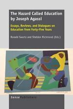 The Hazard Called Education by Joseph Agassi: Essays, Reviews, and Dialogues on