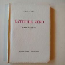 LATITUDE ZERO, Roman d'Aventures, Marcel G. PRETRE - Frédéric DARD 1955