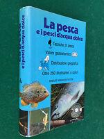 LA PESCA E I PESCI D'ACQUA DOLCE Guida Mondadori (1° Ed 1986) Libro con 250 ill.