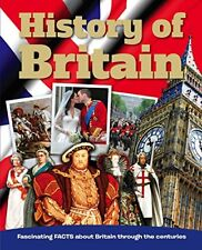 History of Britian: Fascinating Facts about Britian Through the Centuries,Igloo