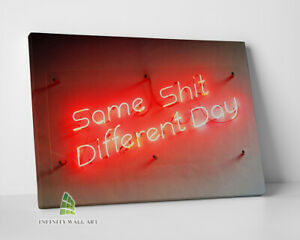 FUNNY Quote Same Sh*t Different Day Canvas Art Print Wall Art Picture Decor-C688