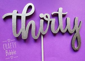 'THIRTY' BIRTHDAY wooden Cake topper any colour (not card) hand made KEEPSAKE