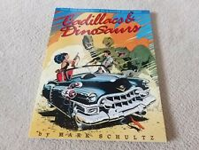 CADILLACS AND DINOSAURS GRAPHIC NOVEL SOFT COVER PAPERBACK MARK SCHULTZ