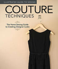 Illustrated Guide to Sewing: Couture Techniques by Fox Chapel Publishing (Paperback, 2011)