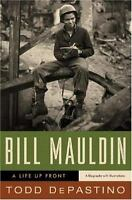 Bill Mauldin: A Life Up Front, DePastino, Todd, Good Books