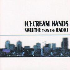 Icecream Hands - Sweeter Than The Radio New Cd
