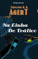Na Linha Do Tráfico by Fernando Agert (2016, Paperback)