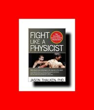 ☆MARTIAL ARTS BOOK:FIGHT LIKE A PHYSICIST:THE INCREDIBLE SCIENCE BEHIND COMBAT!%