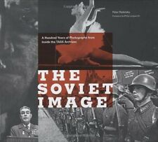 The Soviet Image: A Hundred Years of Photographs f