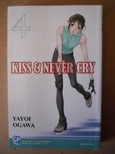 Kiss & Never Cry Vol.4 2009 Yayoi Ogawa edizione Gp Manga  [G456]