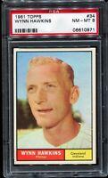 1961 Topps #34 WYNN HAWKINS Cleveland Indians PSA 8 NM-MT