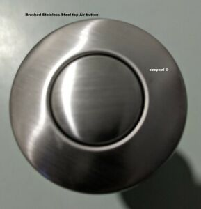 Air Switch Stainless Steel top button Domestic Spa/Waste disposal EASY FIT 25mm