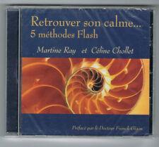RETROUVER SON CALME - 5 MÉTHODES FLASH - MARTINE RAY & CÉLINE CHOLLET - CD NEUF