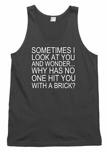 Why Has No One Hit You With A Brick? Funny Mens Womens Vest Tank Top