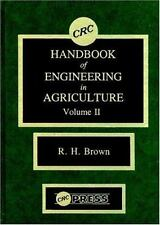 CRC Handbook of Engineering in Agriculture, Volume II-ExLibrary