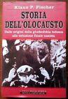 Storia dell'olocausto. Dalle origini della giudeofobia tedesca alla soluzione fi
