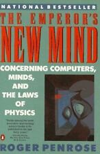 The Emperor's New Mind : Concerning Computers, Minds, and the Laws of Physics...