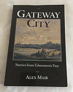 GATEWAY CITY : Stories from Edmonton's Past, Mair, Alex 2000 CANADA