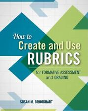 How to Create and Use Rubrics for Formative Assessment and Grading by Susan...