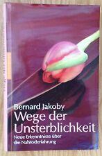 WEGE DER UNSTERBLICHKEIT NAHTODERFAHRUNG Bernard Jakoby Nymphenburger 2001