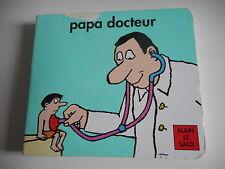 PAPA DOCTEUR - ALAIN LE SAUX - L'ECOLE DES LOISIRS LOULOU & CIE