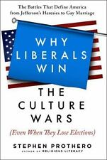 Why Liberals Win the Culture Wars (Even When They Lose Elections): The Battles T