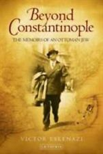 BEYOND CONSTANTINOPLE - ESKENAZI, VICTOR - NEW HARDCOVER BOOK