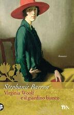 Virginia Woolf e il giardino bianco - Stephanie Barron - Libro nuovo in offerta!