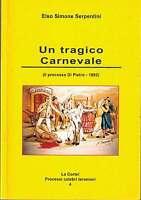 Un tragico Carnevale - Serpentini - Libro nuovo in offerta !