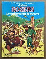 BD Capitaine ROGERS 2 Le CALUMET de La GUERRE EO 1988 Corteggianni Tintin TBE