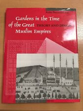 Gardens in the Time of the Great Muslim Empires: Theory and Design by Brill (Ha…