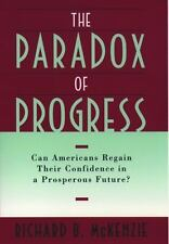 The Paradox of Progress: Can Americans Regain Their Confidence in a Prosperous F