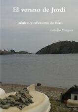 El Verano de Jordi - Cronicas y Reflexiones de Bere by Roberto Vazquez (2016,...