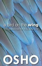OSHO Classics: A Bird on the Wing : Zen Anecdotes for Everyday Life (2013,...