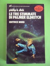 DICK. LE TRE STIMMATE DI PALMER ELDRITCH. EDITRICE NORD 1984