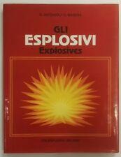 GLI ESPLOSIVI - ANTONIOLI/MASERA - ITALESPLOSIVI - 1982 [*CN4]