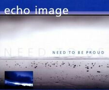 Echo Image Need to be proud (2000/01)  [Maxi-CD]