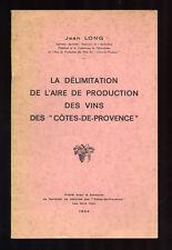 LA DÉLIMITATION DE L'AIRE DE PRODUCTION DES VINS DES CÔTES-DE-PROVENCE