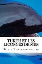 Historiettes D'Enfant: Tuktu et les Licornes de Mer : Historiettes Pour...