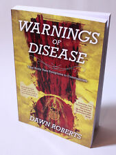 Warnings of Disease: Your Body Uses Symptoms to Communicate; Alternative Health